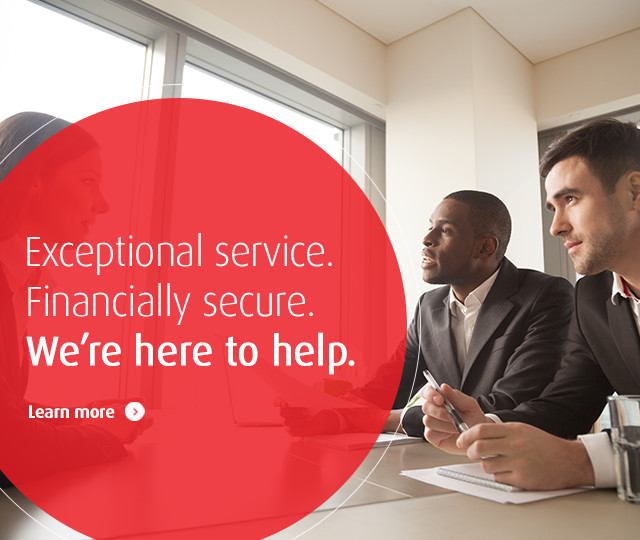 Exceptional service. Financially secure. We're here to help. Click to learn more.